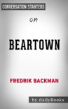 Beartown: A Novel by Fredrik Backman Conversation Starters book summary, reviews and downlod