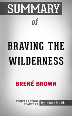 Summary of Braving the Wilderness by Brene Brown  Conversation Starters E-Book Download