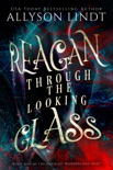 Reagan Through the Looking Glass book summary, reviews and downlod
