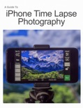 iPhone Time Lapse Photography book summary, reviews and download