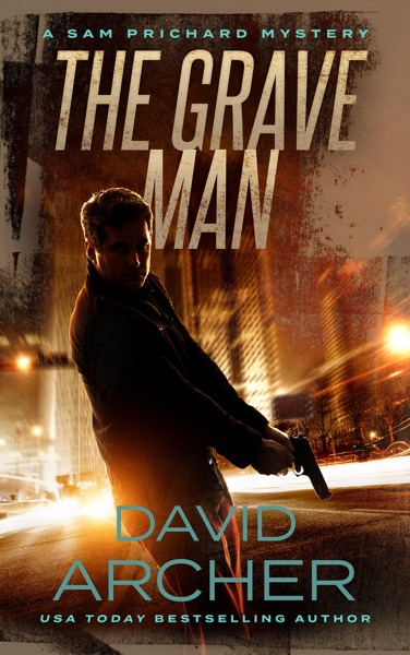 The Grave Man - A Sam Prichard Mystery by David Archer Book Summary, Reviews and E-Book Download