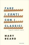 Fare i conti con i classici book summary, reviews and downlod