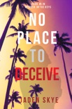 No Place to Deceive (Murder in the Keys—Book #5) book summary, reviews and downlod