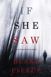 If She Saw (A Kate Wise Mystery—Book 2) book summary, reviews and downlod
