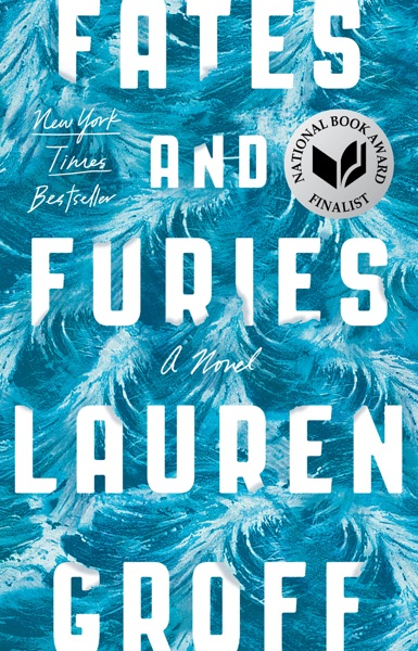 Fates and Furies by Lauren Groff Book Summary, Reviews and E-Book Download