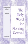 The Holy Word for Morning Revival - Crystallization-study of Exodus, Volume 8 book summary, reviews and downlod