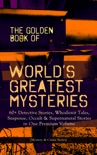 THE GOLDEN BOOK OF WORLD'S GREATEST MYSTERIES – 60+ Detective Stories book summary, reviews and downlod