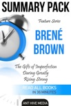 Feature Series Brené Brown: The Gifts of Imperfection, Daring Greatly, Rising Strong Summary Pack book summary, reviews and downlod
