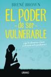 El poder de ser vulnerable book summary, reviews and downlod