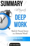 Cal Newport's Deep Work: Rules for Focused Success in a Distracted World Summary book summary, reviews and downlod