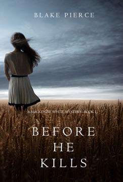 Before He Kills (A Mackenzie White Mystery—Book 1) E-Book Download