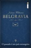 Belgravia: O passado é um país estrangeiro (Capítulo 9) book summary, reviews and downlod