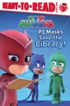 PJ Masks Save the Library! book summary, reviews and download