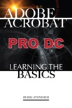 Acrobat Pro Dc: Learning the Basics book summary, reviews and download