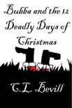 Bubba and the 12 Deadly Days of Christmas book summary, reviews and downlod