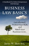 Business Law Basics: A Legal Handbook for Online Entrepreneurs and Startup Businesses book summary, reviews and download