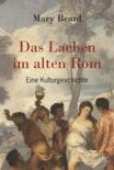 Das Lachen im alten Rom book summary, reviews and downlod