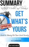 Kotlikoff, Moeller, and Solman's Get What's Yours:The Secrets to Maxing Out Your Social Security Revised Summary book summary, reviews and downlod