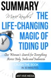 Marie Kondo's The Life Changing Magic of Tidying Up The Japanese Art of Decluttering and Organizing Summary book summary, reviews and downlod