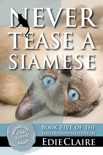 Never Tease a Siamese book summary, reviews and downlod