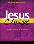 Jesus Christ: God's Revelation to the World [Second Edition 2016]