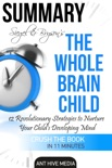 Siegel & Bryson's The Whole-Brain Child: 12 Revolutionary Strategies to Nurture Your Child's Developing Mind Summary book summary, reviews and downlod