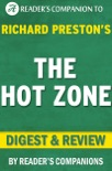 The Hot Zone: By Richard Preston Digest & Review: The Terrifying True Story of the Origins of the Ebola Virus book summary, reviews and downlod