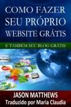 Como fazer seu próprio website grátis e também seu blog grátis book summary, reviews and downlod