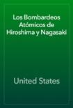 Los Bombardeos Atómicos de Hiroshima y Nagasaki book summary, reviews and download