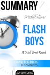 Michael Lewis' Flash Boys: A Wall Street Revolt Summary book summary, reviews and downlod