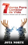 7 horas para Cambiar de Vida book summary, reviews and download