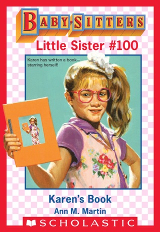 Karen's Book (Baby-Sitters Little Sister #100) by Scholastic Inc. book summary, reviews and downlod