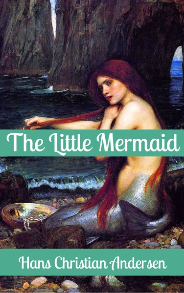 The Little Mermaid by Hans Christian Andersen Book Summary, Reviews and E-Book Download