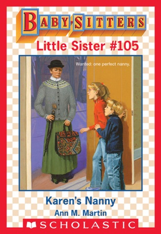 Karen's Nanny (Baby-Sitters Little Sister #105) by Scholastic Inc. book summary, reviews and downlod