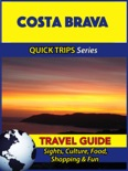 Costa Brava Travel Guide (Quick Trips Series) book summary, reviews and download