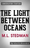 The Light Between Oceans: A Novel by M.L. Stedman Conversation Starters book summary, reviews and downlod