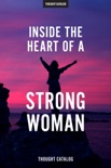 Inside The Heart Of A Strong Woman book summary, reviews and downlod