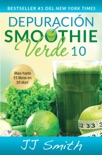 Depuración Smoothie Verde 10 (10-Day Green Smoothie Cleanse Spanish Edition) book summary, reviews and downlod