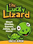 The Lucky Lizard: Short Stories, Games, Jokes, and More! book summary, reviews and downlod