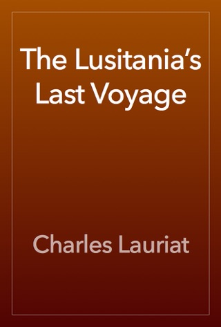 The Lusitania's Last Voyage by Public Domain book summary, reviews and downlod