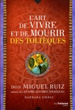 L'art de vivre et de mourir des toltèques book summary, reviews and downlod