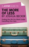 A Joosr Guide to... The More of Less by Joshua Becker book summary, reviews and downlod