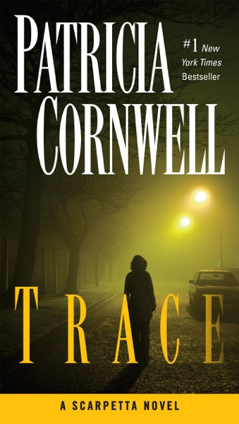 Trace by Patricia Cornwell Book Summary, Reviews and E-Book Download