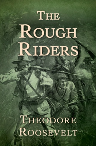 The Rough Riders by OpenRoad Integrated Media, LLC book summary, reviews and downlod