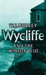Wycliffe and the Winsor Blue book summary, reviews and downlod