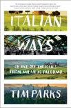 Italian Ways: On and Off the Rails from Milan to Palermo e-book