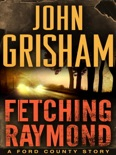 Fetching Raymond: A Story from the Ford County Collection book summary, reviews and downlod