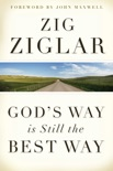 God's Way Is Still the Best Way book summary, reviews and download