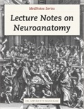 Lecture Notes on Neuroanatomy book summary, reviews and download