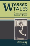 """Wessex Tales: """"Crossing"""" (Story 31) book summary, reviews and download"""